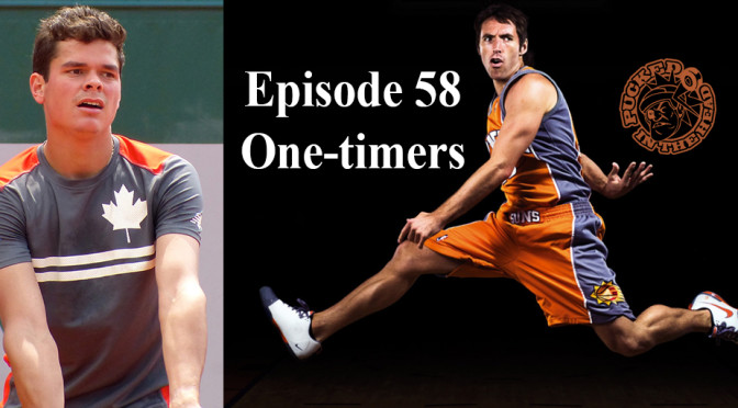 Episode 58 – One-timers