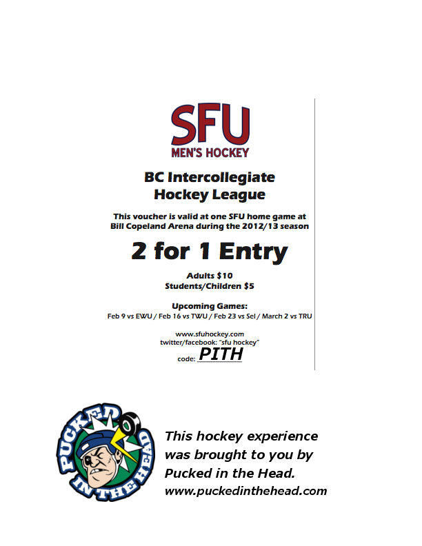 Get out & see some top flight college puck as the SFU Clan host their final three regular season games at Bill Copeland Arena. With this coupon, you & a friend can get in for just five bucks apiece!