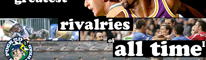 Pucked in the Head 44: Top 7 Rivalries of All Time, Part 1
